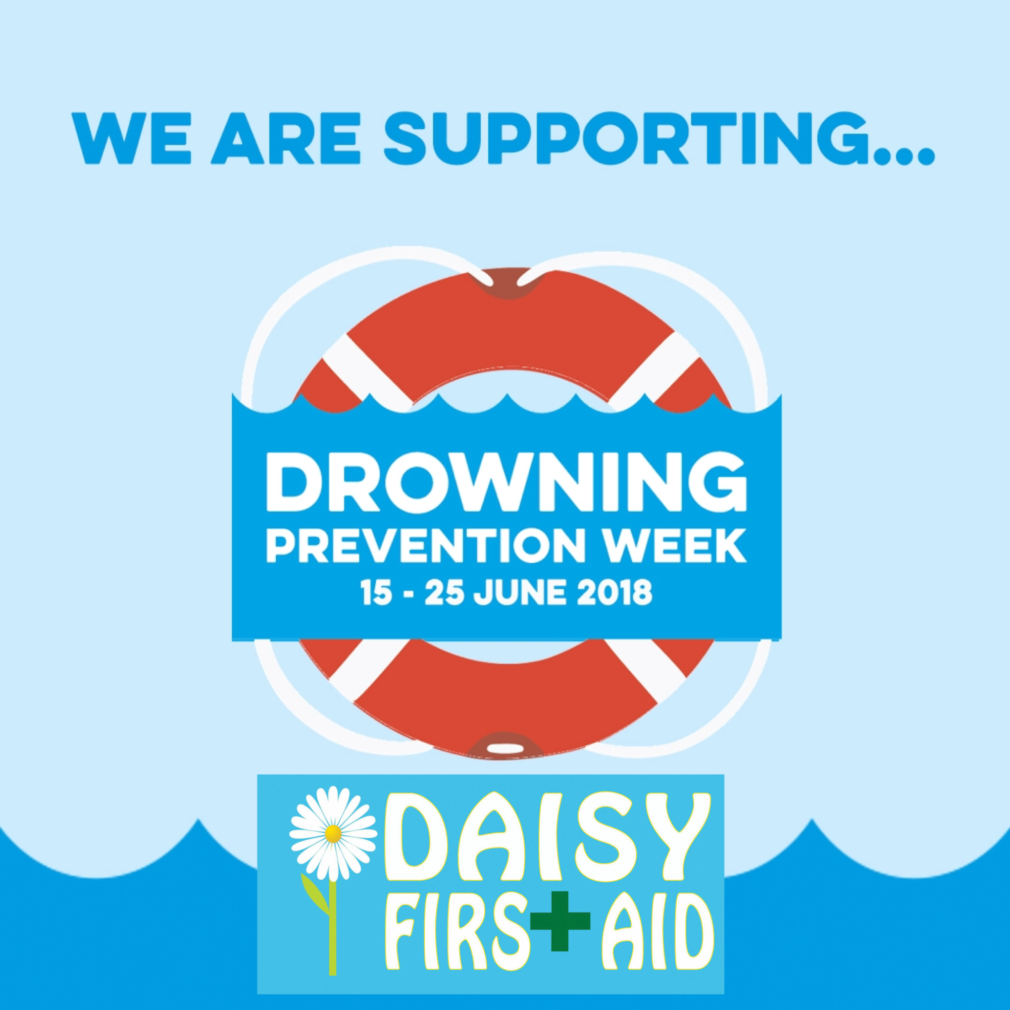 Drowning Prevention Week 2018 - Daisy First Aid